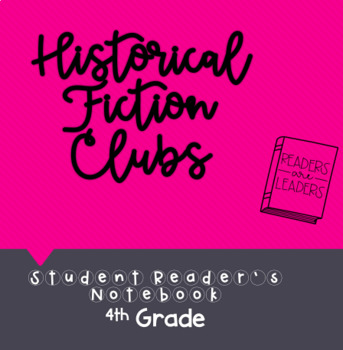 4th Grade Reader's Notebook:  Historical Fiction Clubs