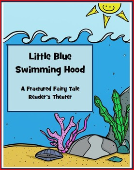Reader's Theater - A Fractured Fairy Tale - Little Blue Sw