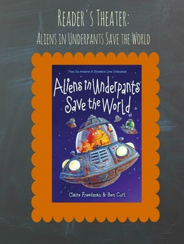 Reader's Theater: Aliens in Underpants Save the World