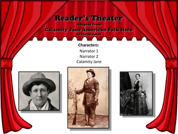Reader's Theater CALAMITY JANE: AMERICAN FOLK HERO!  Great for History!