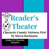 Reader's Theater-Character Counts:Fairness First by Sierra
