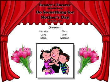 Reader's Theater DO SOMETHING FOR MOTHER'S DAY - So Sweet - Great for ELA!
