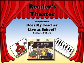 Reader's Theater DOES MY TEACHER LIVE AT SCHOOL? - Great for Beginning of Year!!