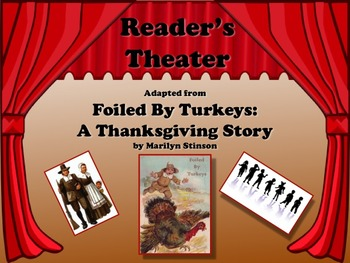 Reader's Theater FOILED BY TURKEYS: A THANKSGIVING STORY - Very Fun Fiction!