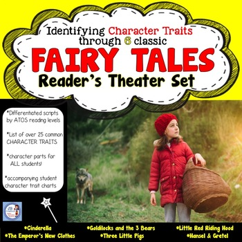 Reader's Theater: Fairy Tales and teaching CHARACTER TRAITS! (intermediate)
