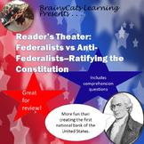 Reader's Theater: Federalists vs Anti-Federalists -- Ratif