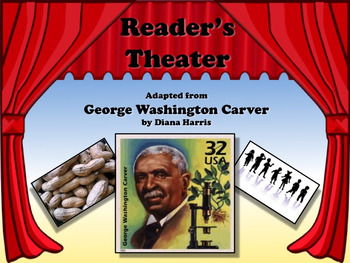 Reader's Theater GEORGE WASHINGTON CARVER -  Great For Black History Month!