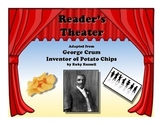 Reader's Theater George Crum: Inventor of the Potato Chip - Black History