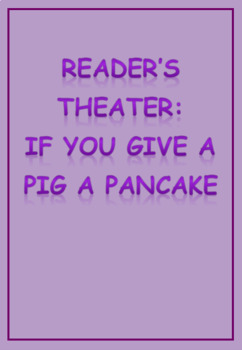 Reader's Theater: If You Give a Pig a Pancake