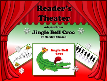 Reader's Theater JINGLE BELL CROC! Can be sung to the tune of Jingle Bell Rock!