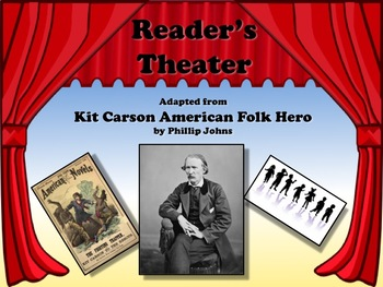 Reader's Theater KIT CARSON: AMERICAN FOLK HERO!  Great for American History!