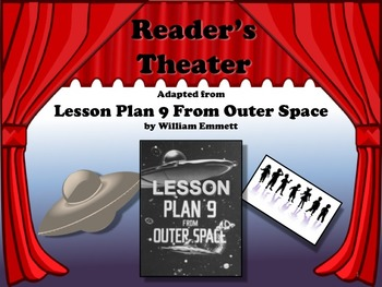 Reader's Theater LESSON PLAN 9 FROM OUTER SPACE - Great Wacky Fun!