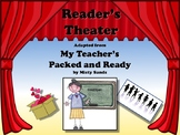 Reader's Theater MY TEACHER'S PACKED AND READY - Great for
