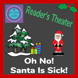 Reader's Theater Oh No, Santa Is Sick! Christmas Topic