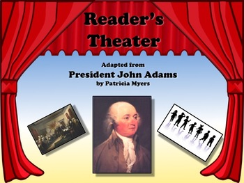 Reader's Theater PRESIDENT JOHN ADAMS 2nd US President - Great Non-Fiction!