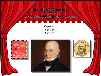 Reader's Theater PRESIDENT JOHN QUINCY ADAMS 6th US President Great Non-Fiction