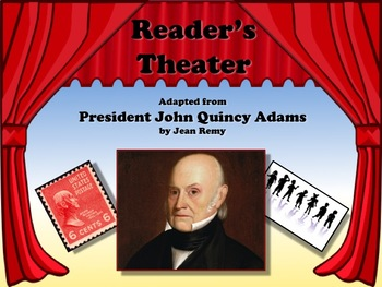 Reader's Theater PRESIDENT JOHN QUINCY ADAMS 6th US President  Great Nonfiction!