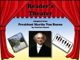 Reader's Theater PRESIDENT MARTIN VAN BUREN 8th US President - Great Nonfiction!