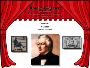 Reader's Theater PRESIDENT MILLARD FILLMORE 13th US President  Great Nonfiction!