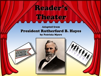 Reader's Theater PRESIDENT Rutherford B. Hayes 19th US President - Nonfiction!