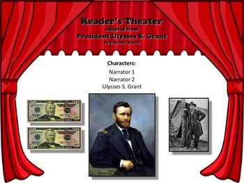 Reader's Theater PRESIDENT ULYSSES S. GRANT 18th US President  Great Nonfiction!