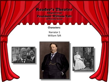 Reader's Theater PRESIDENT WILLIAM TAFT 27th US President - Great Nonfiction!