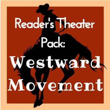 Reader's Theater Pack: Factors Influencing Westward Movement