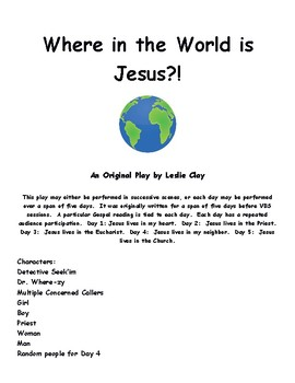 Vacation Bible School Skits/Reader's Theater- Where in the World is Jesus?!