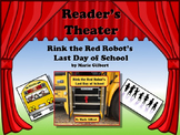 Reader's Theater RINK THE RED ROBOT'S LAST DAY OF SCHOOL! Great for End of Year!