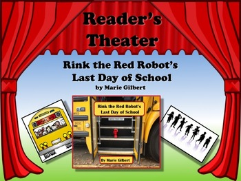 Reader's Theater RINK THE RED ROBOT'S LAST DAY OF SCHOOL!