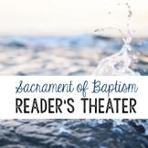 Reader's Theater - Sacrament of Baptism