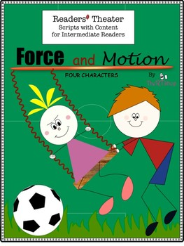Reader's Theater Script: Force and Motion, Push or Pull, Friction