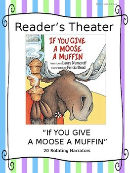 Reader's Theater Script:  If You Give a Moose a Muffin by Laura Numeroff