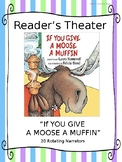Reader's Theater Script:  If You Give a Moose a Muffin by