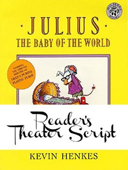 Reader's Theater Script: Julius the Baby of the World