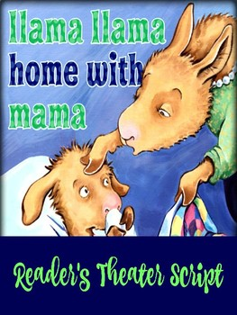 Reader's Theater Script: Llama Llama Home with Mama
