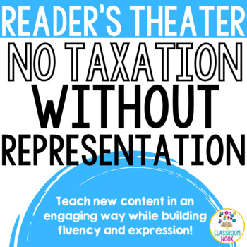 Reader's Theater Script:  No Taxation Without Representation