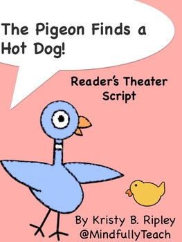 Reader's Theater Script: The Pigeon Finds a Hot Dog!