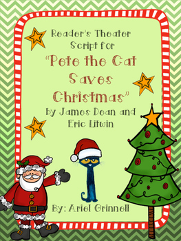 """Reader's Theater Script for """"Pete the Cat Saves Christmas"""" by James Dean"""