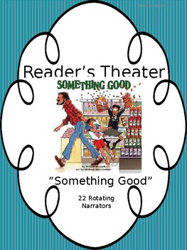 """Reader's Theater Script for """"Something Good"""" by Robert Munsch"""