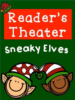 Reader's Theater: Sneaky Elves - Comprehension & Written Response