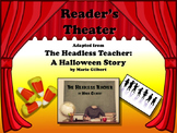 Reader's Theater THE HEADLESS TEACHER: A Halloween Story! Great Fun!