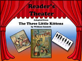 Reader's Theater THE THREE LITTLE KITTENS - A Classic! Readers LOVE it!