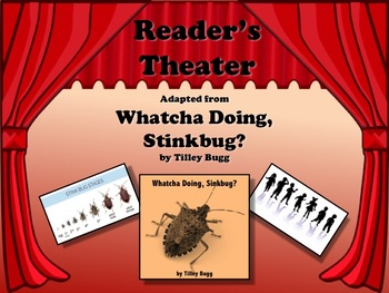 Reader's Theater WHATCHA DOING, STINKBUG? - Great for ELA and Science!