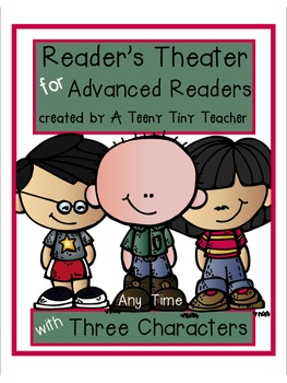 Reader's Theater for Advanced Readers with 3 Characters! {Any Time}