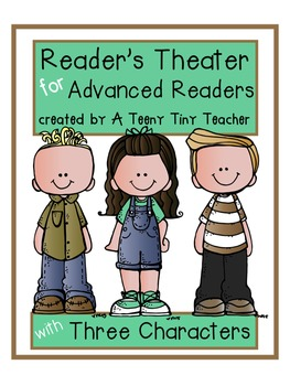 Reader's Theater for Advanced Readers with 3 Characters! {End of Year}