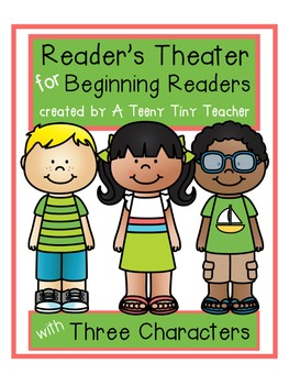 Reader's Theater for Beginning Readers with 3 Characters! {End of Year}