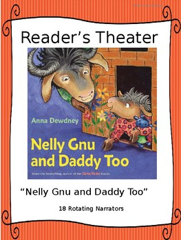 Reader's Theater for Nelly Gnu and Daddy Too by Anna Dewdney