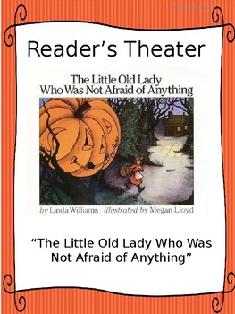 Reader's Theater for THE LITTLE OLD LADY WHO WAS NOT AFRAID OF ANYTHING