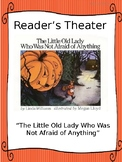 Reader's Theater Script for THE LITTLE OLD LADY WHO WAS NOT AFRAID OF ANYTHING